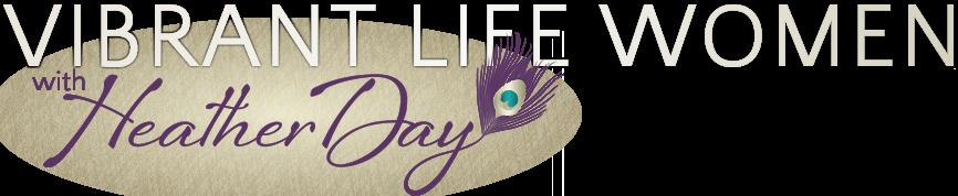 Heather Day – Vibrant Life Women