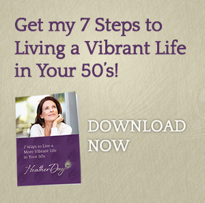 Get my 7 steps to living a vibrant life in your 50s!